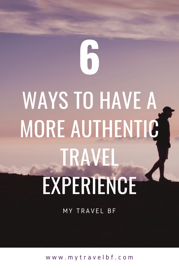 How to have authentic travel experience