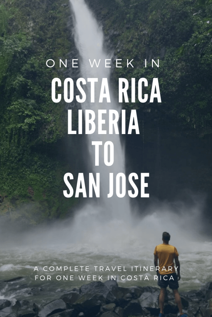 one week itinerary for costa rica from liberia to san jose